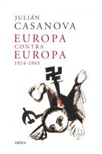 Portada de 'Europa contra Europa' de Julian Casanova
