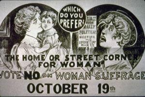 Cartel de 1915 opuesto al voto de la mujer en EEUU, contraponiendo familia y política como incompatibles.