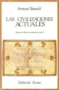 Portada 'Las civilizaciones actuales' de Braudel civilizaciones - 7367674 198x300 - Braudel y las civilizaciones