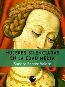 Mujeres Silenciadas Edad Media - Sandra Ferrer