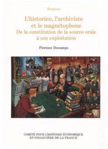 oral - 9782110953780 zoom  - Leer la Historia. 'El historiador, el archivista y el magnetófono. De la constitución de la fuente oral a su explotación' de Florence Descamps