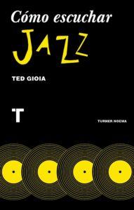 Portada de 'Cómo escuchar jazz'