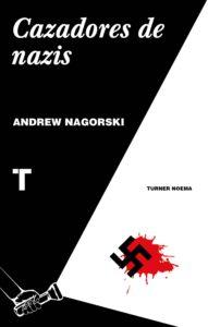 Portada de 'Cazadores de nazis', de Andrew Nagorski.